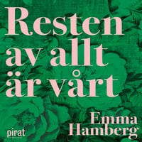 Resten av allt är vårt - Emma Hamberg