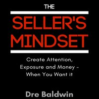 The Seller's Mindset - Dre Baldwin