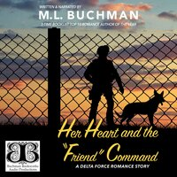 "Her Heart and the ""Friend"" Command - M.L. Buchman"