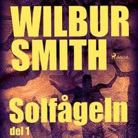 Solfågeln del 1 - Wilbur Smith