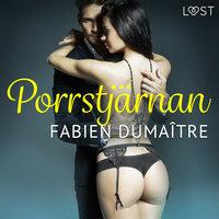 Porrstjärnan - erotisk novell - Fabien Dumaître