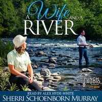 A Wife and a River - Sherri Schoenborn Murray