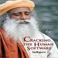 Cracking the Human Software - Sadhguru