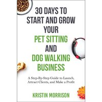 Grow Your Pet Sitting And Dog Walking