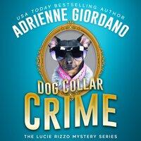 Dog Collar Crime - Adrienne Giordano