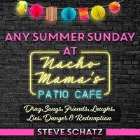 Any Summer Sunday at Nacho Mama's Patio Cafe - Steve Schatz
