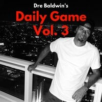 Dre Baldwin's Daily Game Vol. 3 - Dre Baldwin