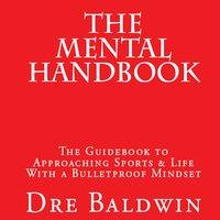 The Mental Handbook - Dre Baldwin