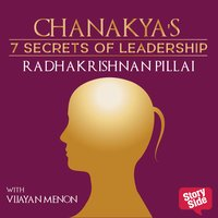 Chanakya's 7 Secret of Leadership - Radhakrishnan Pillai, D. Sivanandhan