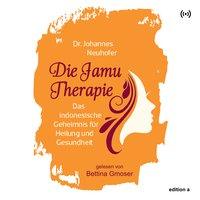 Die Jamu Therapie: Das indonesische Geheimnis für Heilung und Gesundheit - Dr. Johannes Neuhofer