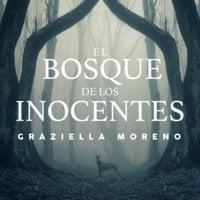 El bosque de los inocentes - Graziella Moreno