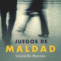 Juegos de maldad - Graziella Moreno