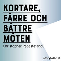 Kortare, färre och bättre möten - Christopher Papastefanou