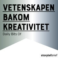 Vetenskapen bakom kreativitet - Daily Bits Of