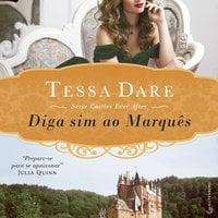 Diga sim ao Marquês - Tessa Dare
