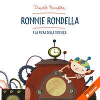 Ronnie Rondella e la fiera della scienza - Daniele Nicastro