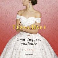 Uma duquesa qualquer - Tessa Dare