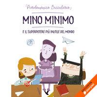 Mino Minimo e il superpotere più inutile del mondo - Pierdomenico Baccalario