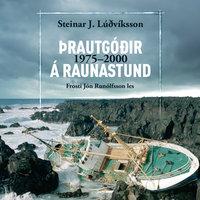 Þrautgóðir á raunastund – 1975-2000 - Steinar J. Lúðvíksson