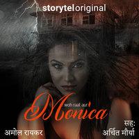 Woh Raat Aur Monica - Amol Raikar