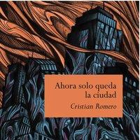 Ahora solo queda la ciudad - Cristian Romero