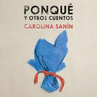Ponqué y otro cuentos - Carolina Sanín
