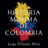 Historia mínima de Colombia - Jorge Orlando Melo