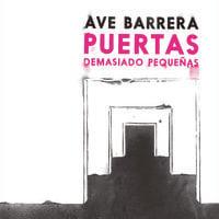 Puertas demasiado pequeñas - Ave Barrera