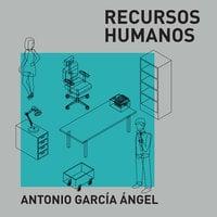 Recursos humanos - Antonio García Ángel