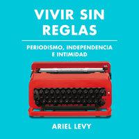 Vivir sin reglas - Ariel Levy