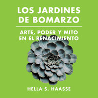 Los jardines de Bomarzo - Hella S. Haasse, Hella Hesse