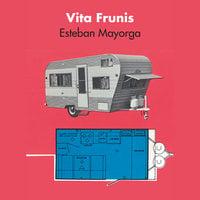 Vita Frunis - Esteban Mayorga