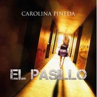 El pasillo - Carolina Pineda