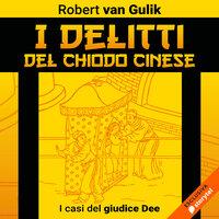 I delitti del chiodo cinese - Robert van Gulik