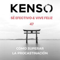 Cómo superar la procastinación - KENSO