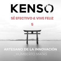 El artesano de la innovación. Humberto Matas - KENSO