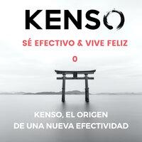 KENSO, el orígen de una nueva efectividad - Jeroen Sangers, Enrique Gonzalo