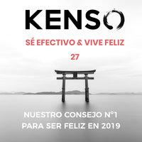 Nuestro consejo Nº 1 para ser feliz en 2019 - KENSO