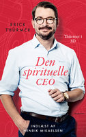 Den spirituelle CEO - Erick Thürmer