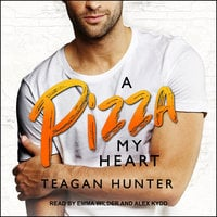 A Pizza My Heart - Teagan Hunter