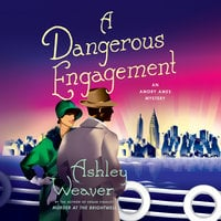 A Dangerous Engagement - Ashley Weaver