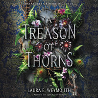 A Treason of Thorns - Laura E Weymouth