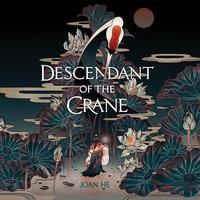Descendant of the Crane - Joan He