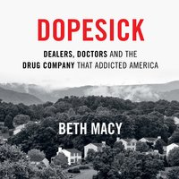Dopesick - Beth Macy