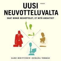 Uusi neuvotteluvalta - Juhana Torkki, Sami Miettinen