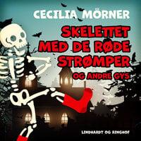 Skelettet med de røde strømper og andre gys - Cecilia Mörner