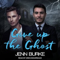 Give Up The Ghost - Jenn Burke