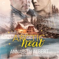 Arctic Heat - Annabeth Albert