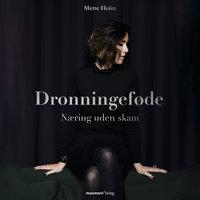 Dronningeføde - Næring uden skam - Mette Holm