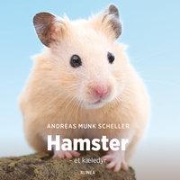 Hamster - et kæledyr - Andreas Munk Scheller